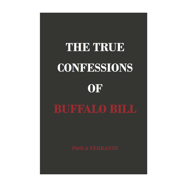 The True Confessions of Buffalo Bill by Paola Ferrante — Anstruther Press